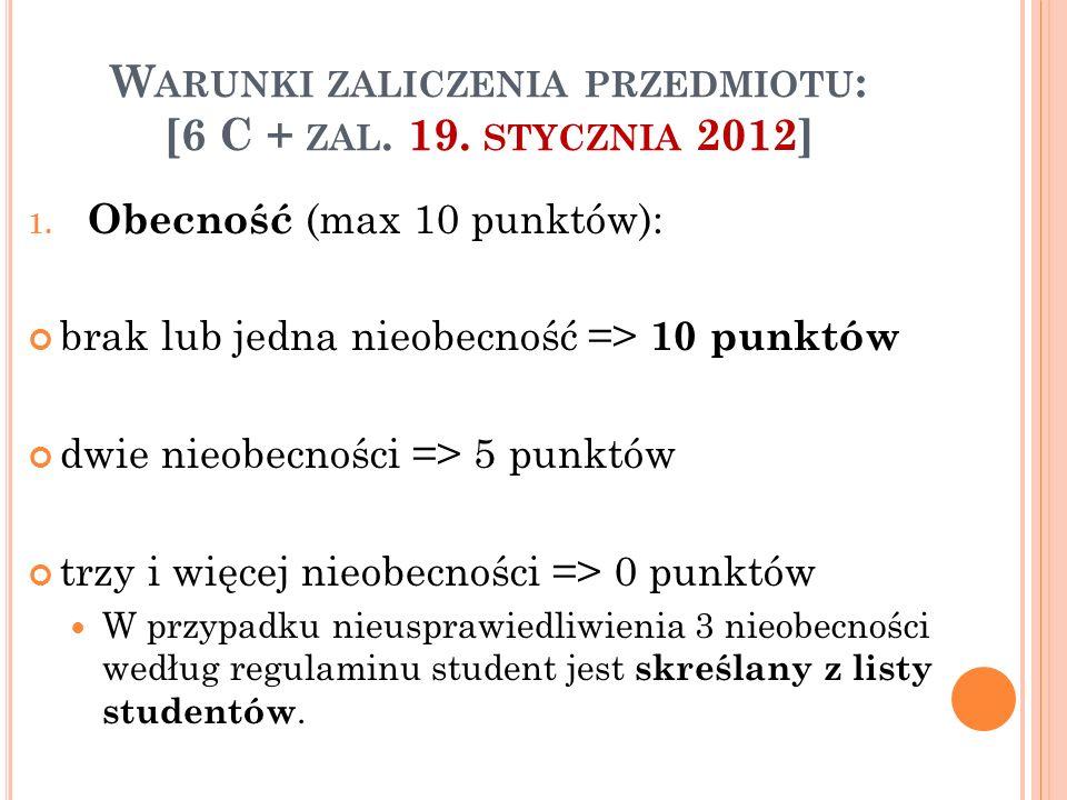 Warunki zaliczenia przedmiotu: [6 C + zal. 19. stycznia 2012]